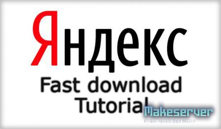 Fast Download With Yandex Tutorial By Seven_Up