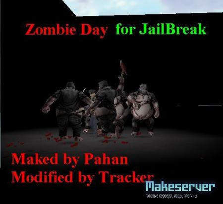 zombie_day_by_Pahan v 1.0 Modified by Tracker For JailBreak