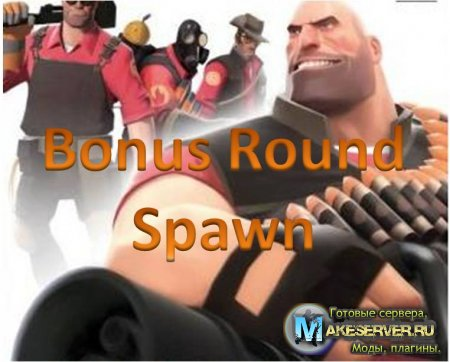TF2: Bonus Round Spawn [Plugin]