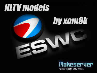 ESWC models HLTV by xom9k___ 2010
