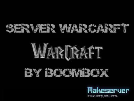 SeRveR [WarCraft] by BoomBox