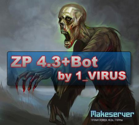 Zombie Plague 4.3+Bots by 1_VIRUS