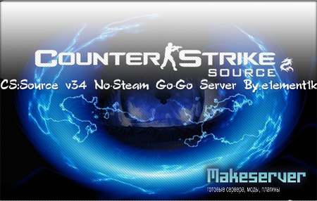 CS:Source v34 No-Steam Go-Go Server By_e1ement1k