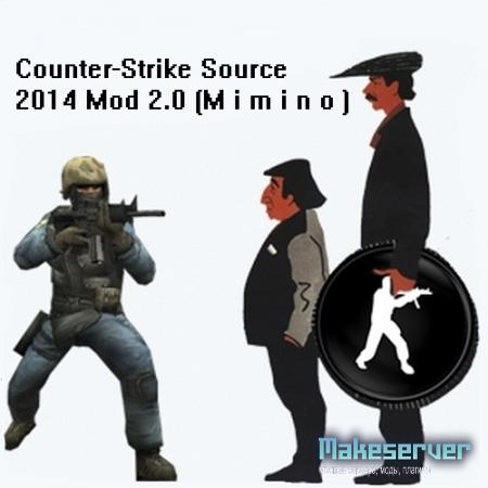 Counter-Strike Source 2014 Mod 2.0 (M i m i n o)